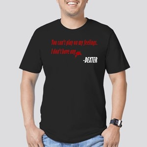 Dexter Quote Play On My Feelings Men's Fitted T-Sh