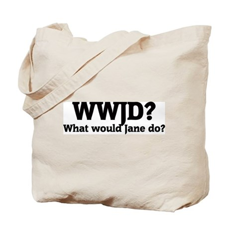 What would Jane do? Tote Bag