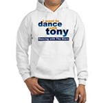 I want to Dance with Tony Hooded Sweatshirt