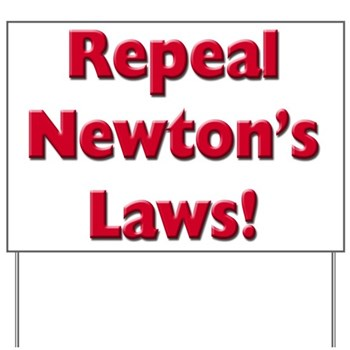 Repeal Newton's Laws Yard Sign