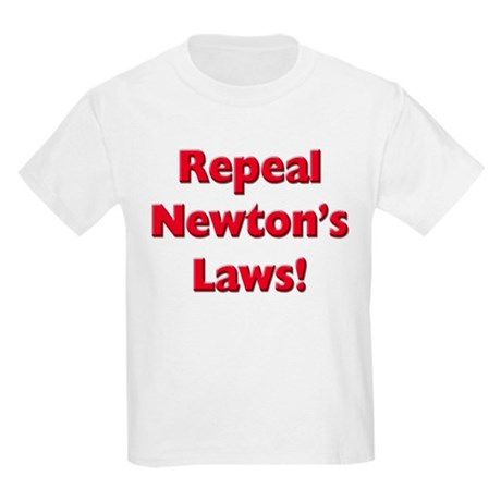 Repeal Newton's Laws Kids Light T-Shirt