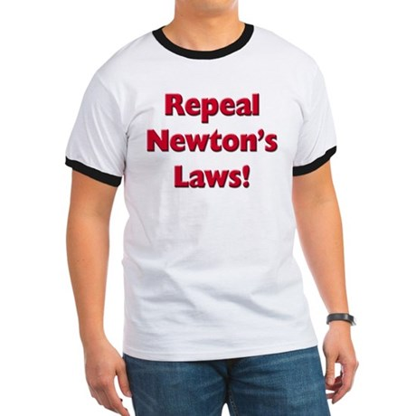 Repeal Newton's Laws Ringer T
