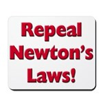 Repeal Newton's Laws Mousepad