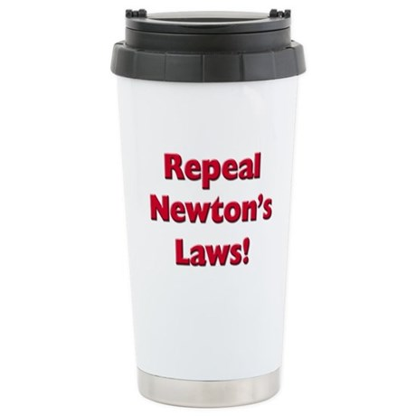 Repeal Newton's Laws Stainless Steel Travel Mug