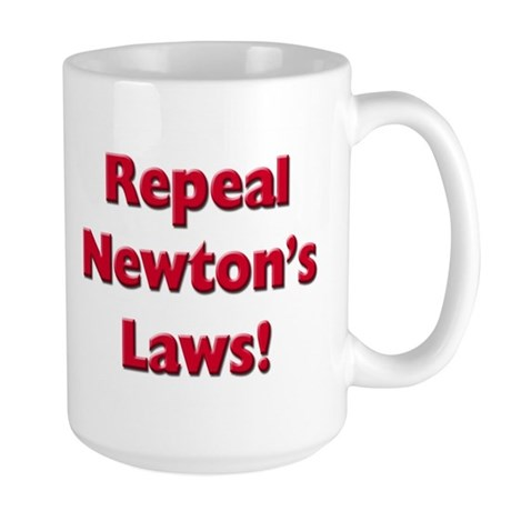 Repeal Newton's Laws Large Mug