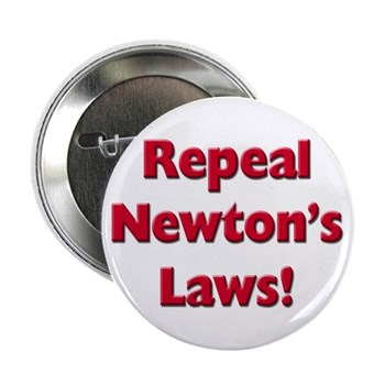 """Repeal Newton's Laws 2.25"""" Button (10 pack)"""