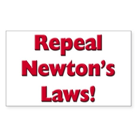 Repeal Newton's Laws Sticker (Rectangle 10 pk)