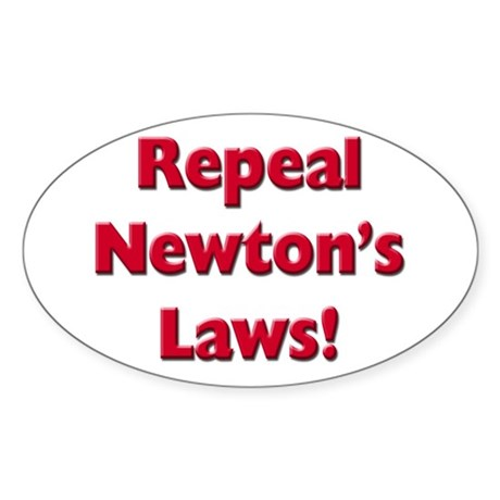 Repeal Newton's Laws Sticker (Oval 50 pk)