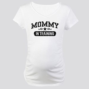 Mommy in Training Maternity T-Shirt