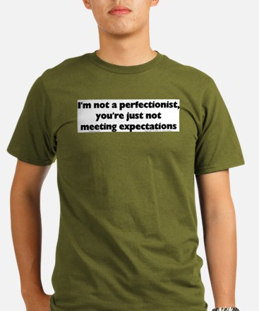 I'm Not A Perfectionis T-Shirt