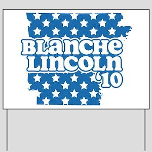 Blanche Lincoln '10 Yard Sign