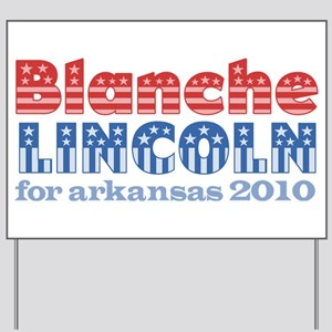 Blanche Lincoln for Arkansas Yard Sign