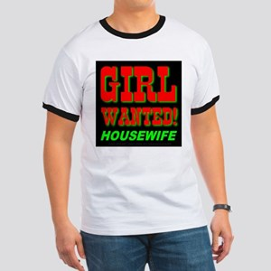 Girl Wanted! Housewife Ringer T