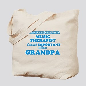 Some call me a Music Therapist, the most Tote Bag