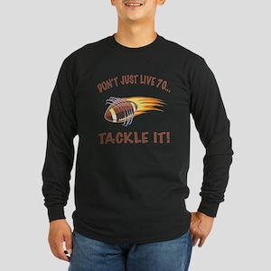 Tackle 70 Football Bday Long Sleeve Dark T-Shirt
