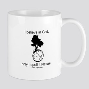 I believe in God... Mug