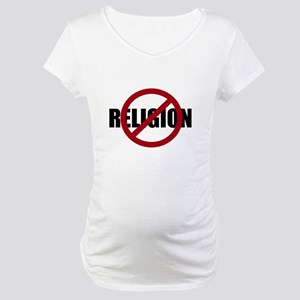 Anti-religion Maternity T-Shirt