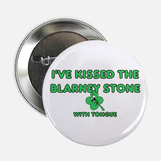 I've Kissed The Blarney Stone Button
