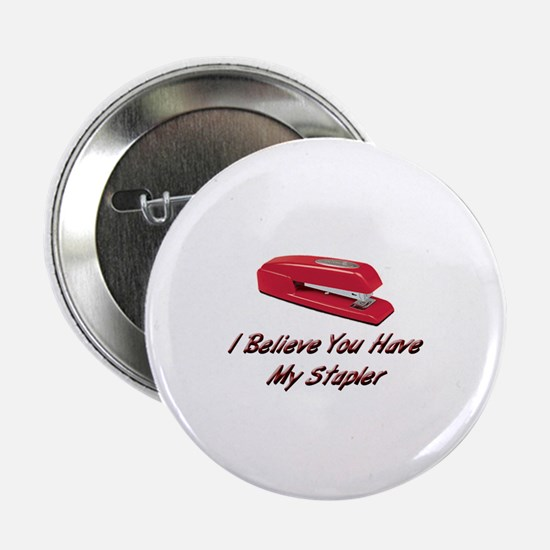 You Have My Stapler Button