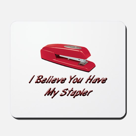 You Have My Stapler Mousepad