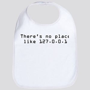 There's No Place Like It Bib