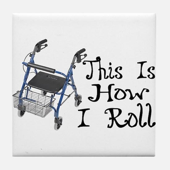 How I Roll Walker Tile Coaster