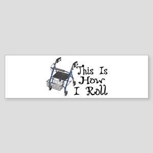 How I Roll Walker Sticker (Bumper)