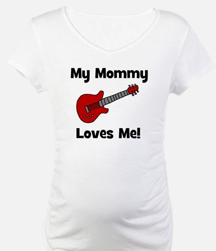 My Mommy Loves Me! w/guitar Shirt