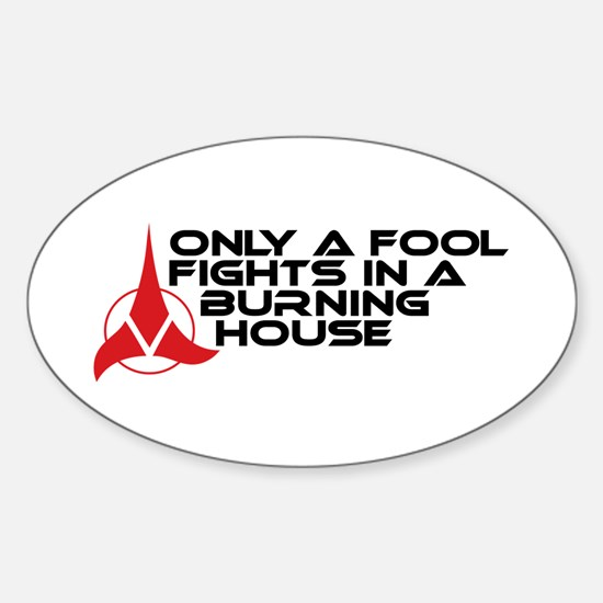 Klingon Proverb: Only A Fool Sticker (Oval)