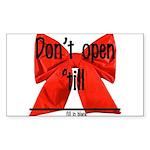 Dont Open Til ______ Sticker (Rectangle 10 pk)