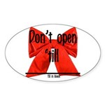 Dont Open Til ______ Sticker (Oval 50 pk)