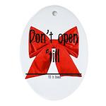 Dont Open Til ______ Ornament (Oval)