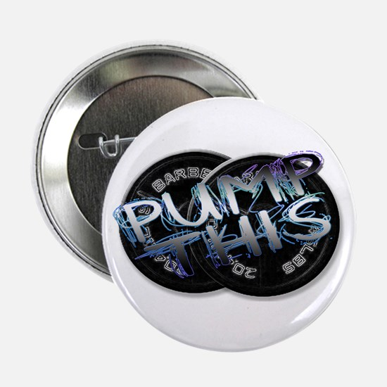 "Pump this 2.25"" Button"