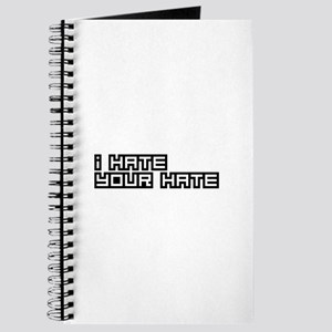 I Hate Your Hate Journal