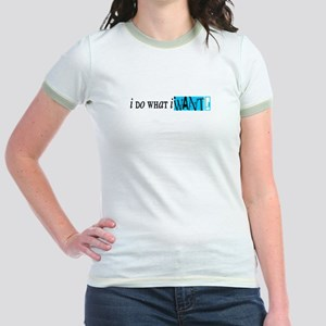 """I do what i want"" Jr. Ringer T-Shirt"