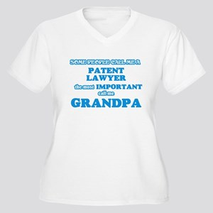 Some call me a Patent Lawyer, th Plus Size T-Shirt