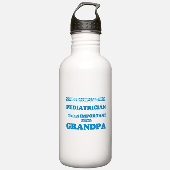 Some call me a Pediatr Water Bottle
