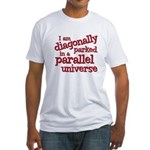 I am diagonally parked Fitted T-Shirt