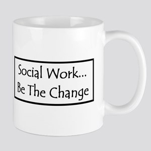 Social Work... Be The Change Mug