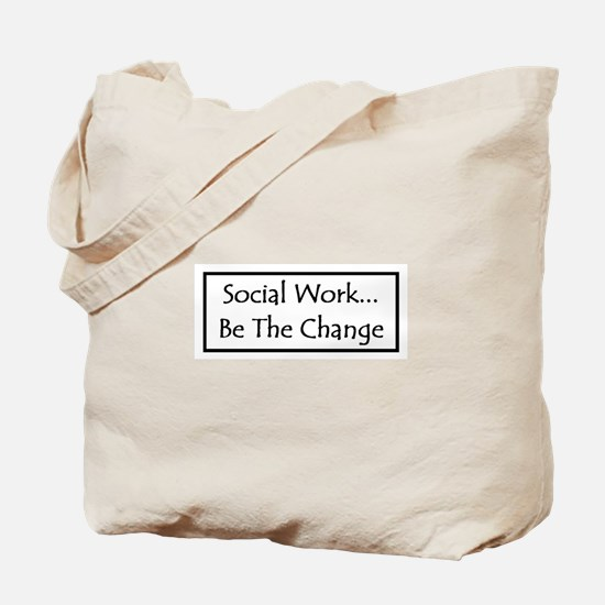 Social Work... Be The Change Tote Bag