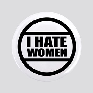 "I HATE WOMEN 3.5"" Button"