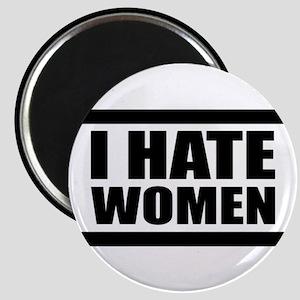 I HATE WOMEN Magnet