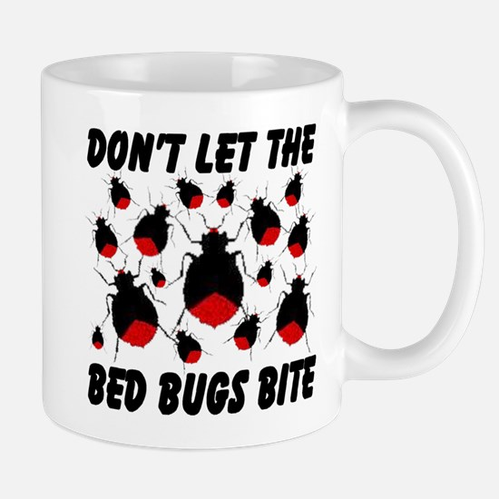 Don't Let The Bed Bugs Bite Mug