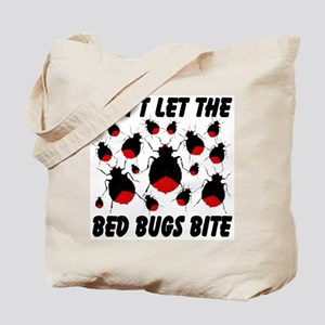 Don't Let The Bed Bugs Bite Tote Bag