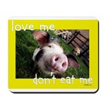 Don't Eat Me Mousepad