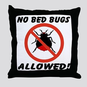 No Bed Bugs Allowed! Throw Pillow