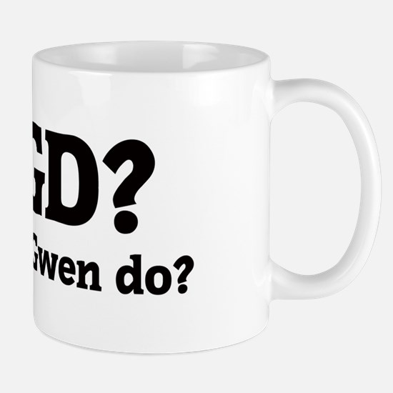 What would Gwen do? Mug
