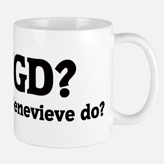 What would Genevieve do? Mug