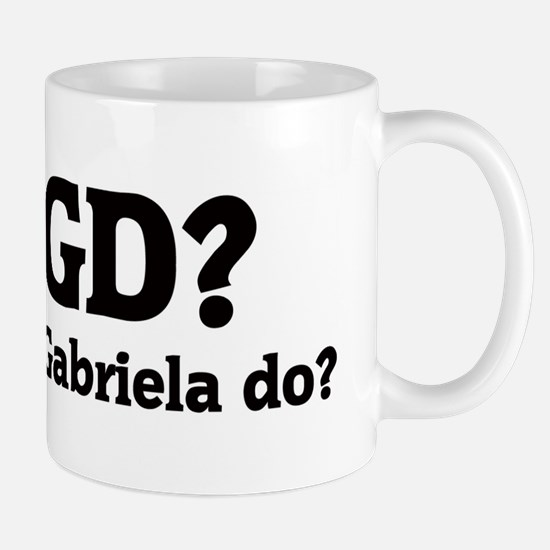 What would Gabriela do? Mug