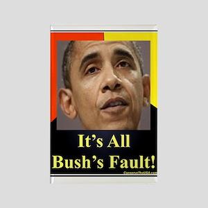 """""""It's All Bush's Fault"""" Rectangle Magnet"""